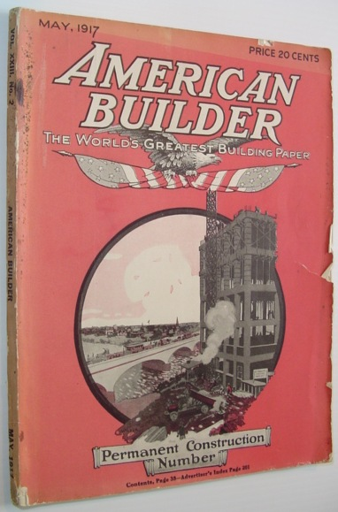 American Builder Magazine - May 1917 Issue - Permanent Construction Number, Multiple Contributors