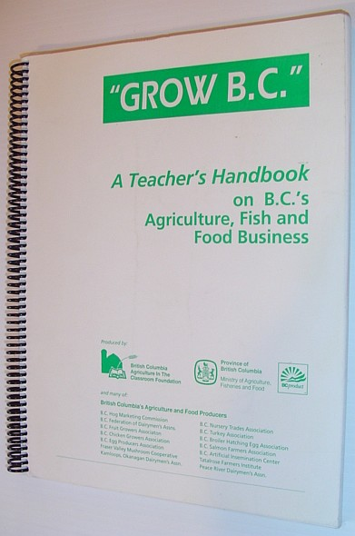 Image for Grow B.C. - a Teacher's Handbook on British Columbia's Agriculture, Fish and Food Business