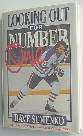 SEMENKO, DAVE; TUCKER, LARRY (FOREWARD BY WAYNE GRETZKY) - Looking Out for Number One