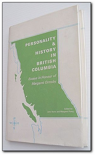 Image for Personality & History in British Columbia - Essays in Honour of Margaret Ormsby