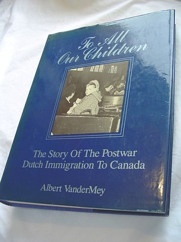 Image for To all our children: The story of the postwar Dutch immigration to Canada