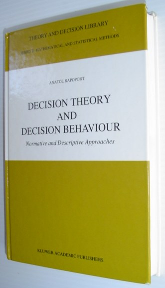 Image for Decision Theory and Decision Behaviour: Normative and Descriptive Approaches (Theory and Decision Library B)