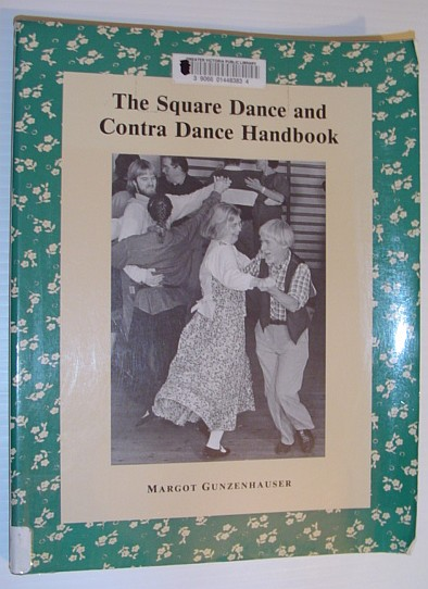 Image for The Square Dance and Contra Dance Handbook: Calls, Dance Movements, Music Glossary, Bibliography, Discography and Directories