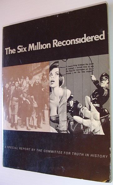Image for The Six Million Reconsidered - Is The 'Nazi Holocaust' Story a Zionist Propaganda Ploy?