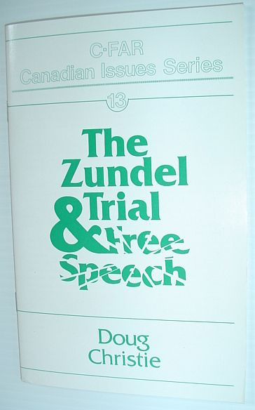 Image for The Zundel Trial & Free Speech - C-FAR Canadian Issues Series #13