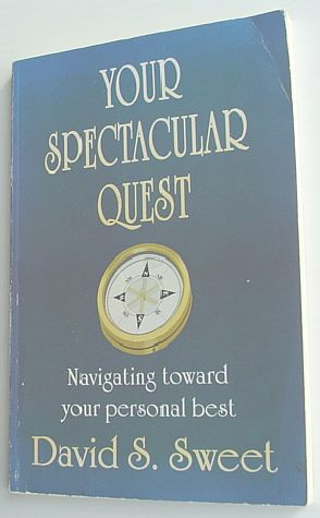 Image for Your Spectacular Quest: Navigating Toward Your Personal Best, Goals and Vision-Centered Personal Achievement