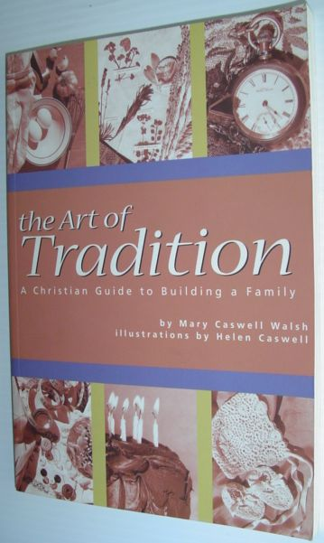Image for The Art of Tradition: A Christian Guide to Building a Family