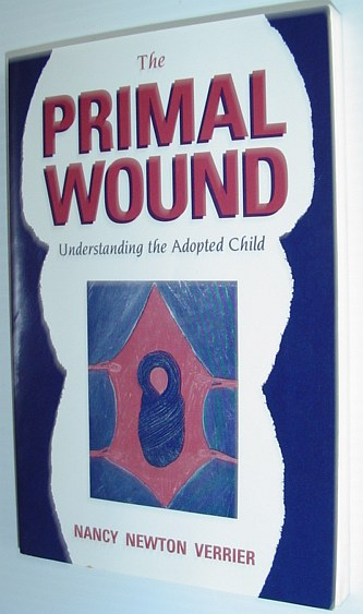 Image for The Primal Wound: Understanding the Adopted Child