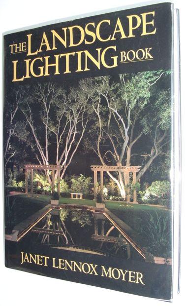 The Landscape Lighting Book, Moyer, Janet Lennox