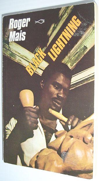 MAIS, ROGER - Black Lightning (Caribbean Writers Series)