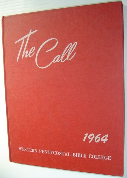 Image for The Call 1964 - Yearbook of Western Pentecostal Bible College, North Vancouver, B.C.