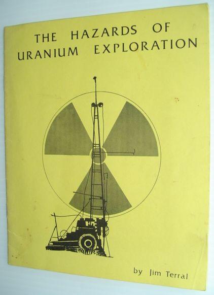 Image for The Hazards of Uranium Exploration