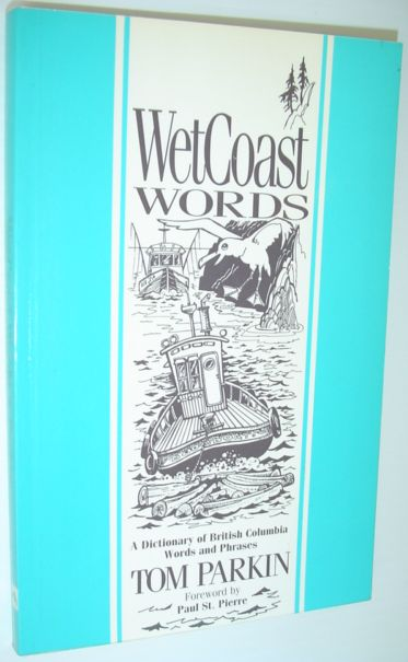 Image for WetCoast Words - A Dictionary of British Columbia Words and Phrases