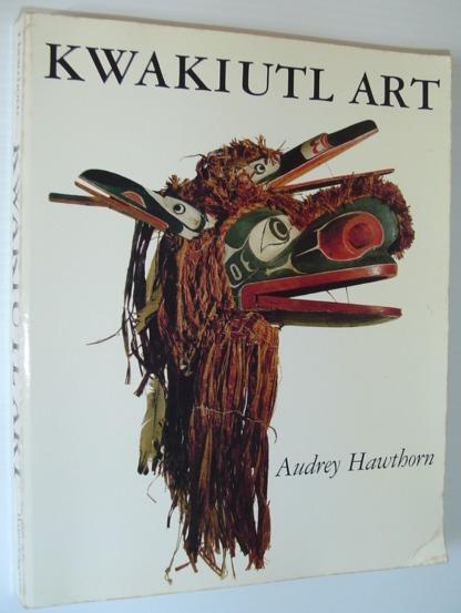 Kwakiutl Art, Hawthorn, Audrey