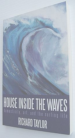 Image for House Inside the Waves: Domesticity, Art, and the Surfing Life