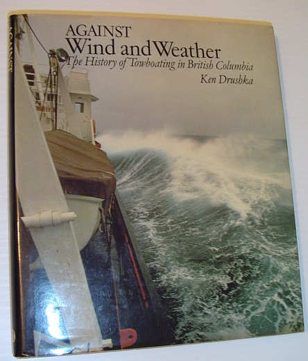 Image for Against Wind and Weather: The History of Towboating in British Columbia