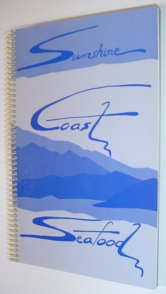 Image for Sunshine Coast Seafood - a Collection of Recipes Using Locally Available Seafood