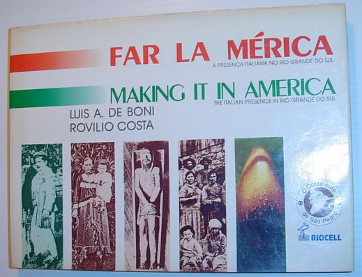 Image for Making it in America - The Italian Presence in Rio Grande Do Su, Volume III / Far La Merica - A Presenca Italiana No Rio Grande Do Sul, Volume III