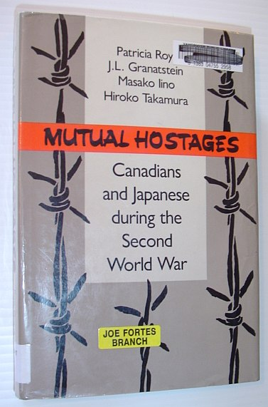 Image for Mutual Hostages: Canadians and Japanese During the Second World War