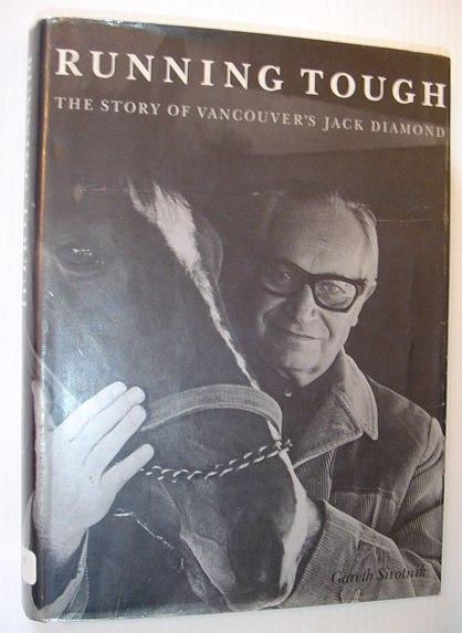 Running Tough: The Story of Vancouver's Jack Diamond, Sirotnik, Gareth