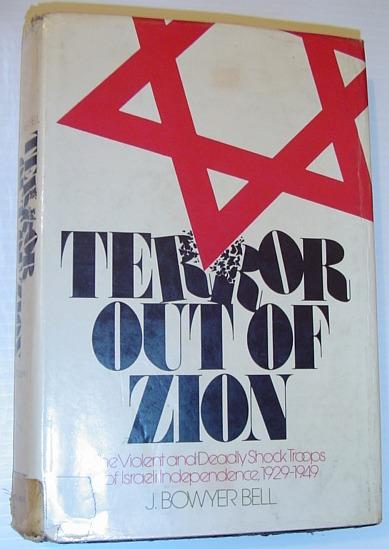 Terror out of Zion: Irgun Zvai Leumi, LEHI, and the Palestine underground, 1929-1949, Bell, J. Bowyer