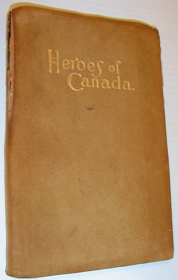 MARQUIS, T.G.: EDITOR - Heroes of Canada: Based Upon 'Stories of New France' by Miss Machar and T.G. Marquis