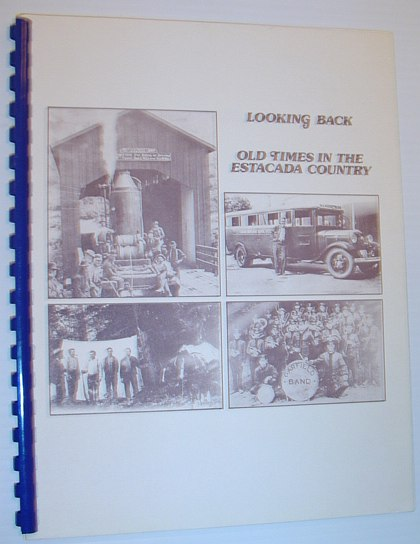 Image for Looking Back - Old Times in the Estacada Country