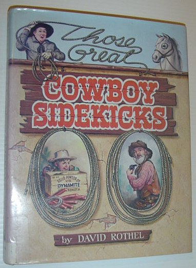 ROTHEL, DAVID - Those Great Cowboy Sidekicks