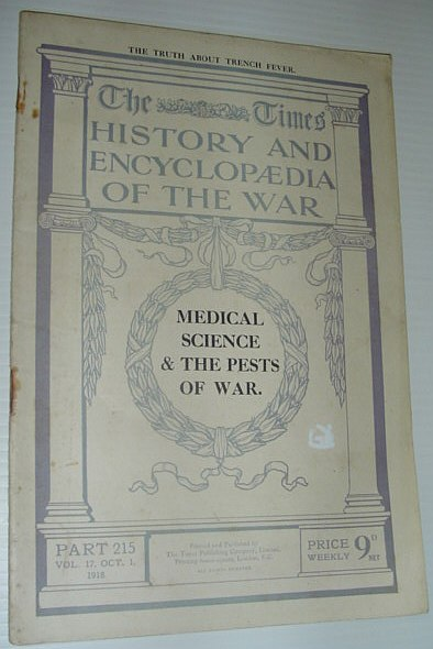 The Times History and Encyclopaedia of the War, Part 215, October (Oct.) 17, 1918 *The Truth About Trench Fever* - Medical Science and the Pests of War, Correspondents of The Times