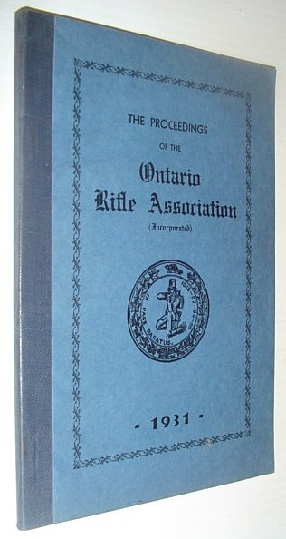 The Proceedings of the Ontario Rifle Association, 1931, Multiple Contributors
