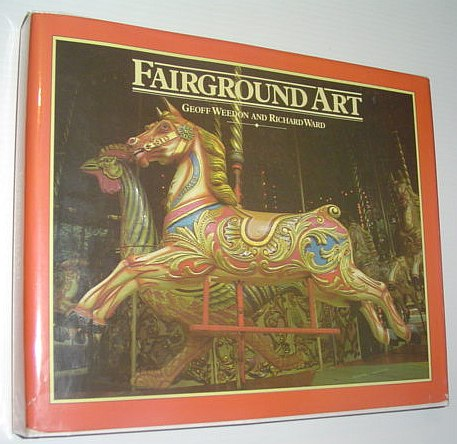 Image for Fairground Art: The Art Forms of Travelling Fairs, Carousels & Carnival Midways