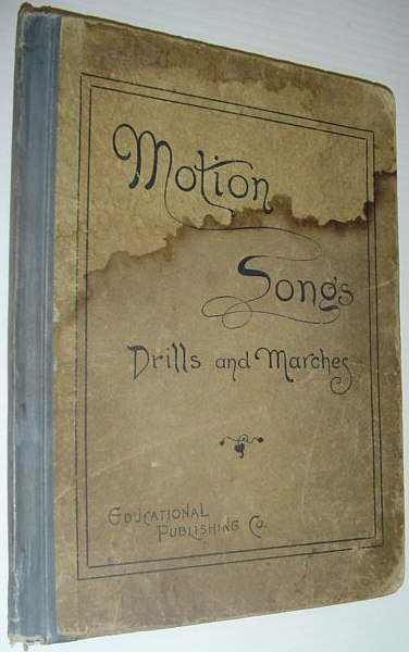 Motion Songs: Drills and Marches, Author Not Stated
