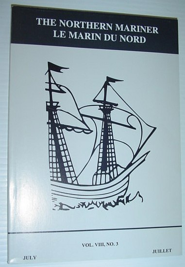 The Northern Mariner - The Journal of the Canadian Nautical Research Society: July 1998, Multiple Contributors