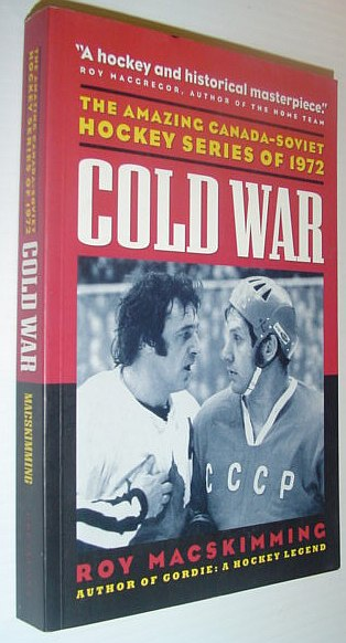 Image for Cold War: The Amazing Canada-Soviet Hockey Series of 1972