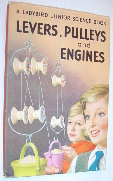 Image for Levers, Pulleys and Engines - a Ladybird Junior Science Book