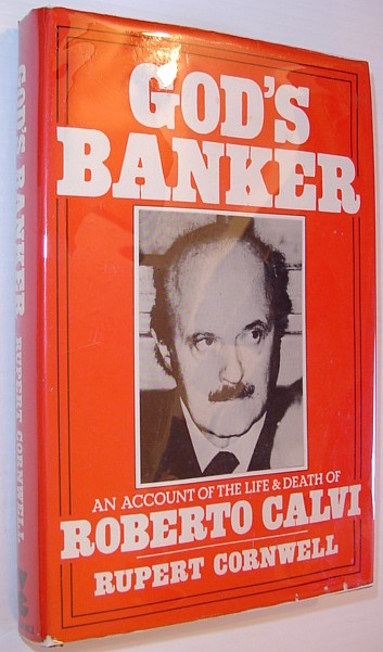 God's Banker: An Account of the Life and Death of Roberto Calvi, Cornwell, Rupert
