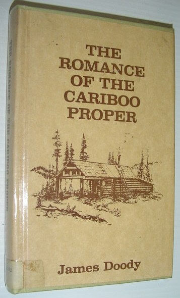 Image for The Romance of the Cariboo Proper