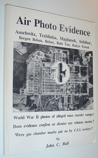 Image for Air Photo Evidence: Auschwitz, Treblinka, Majdanek, Sobibor, Bergen Belsen, Belzec, Babi Yar, Katyn Forest