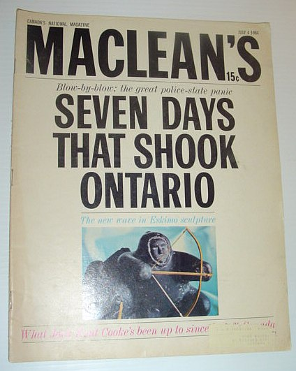 Maclean's Magazine, July 4, 1964 *Seven Days That Shook Ontario - the Great Polic-State panic*, Multiple Contributors