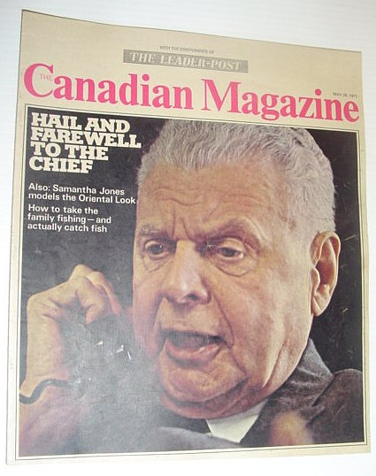 The Canadian Magazine, 29 May 1971 *COVER PHOTO OF JOHN DIEFENBAKER*, Multiple Contributors