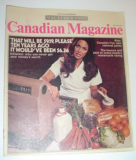 The Canadian Magazine, 24 July 1971*INFLATION - WHY YOU NEVER GET YOUR MONEY'S WORTH*, Multiple Contributors