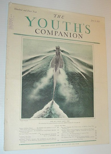 The Youth's Companion, June 9, 1927 *COVER PHOTO OF SUBMARINE 0-3*, Multiple Contributors