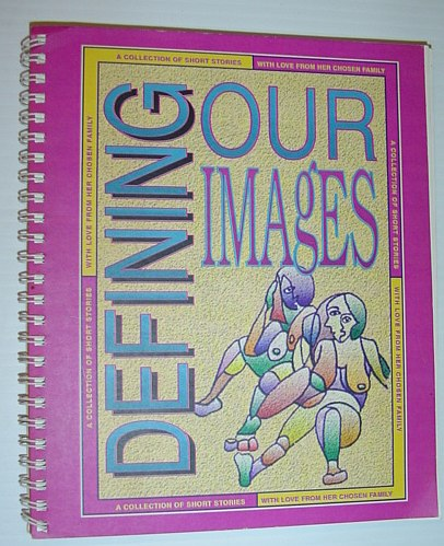 Defining Our Images: A Collection of Short Stories, Filipenko, Cindy (Signed)