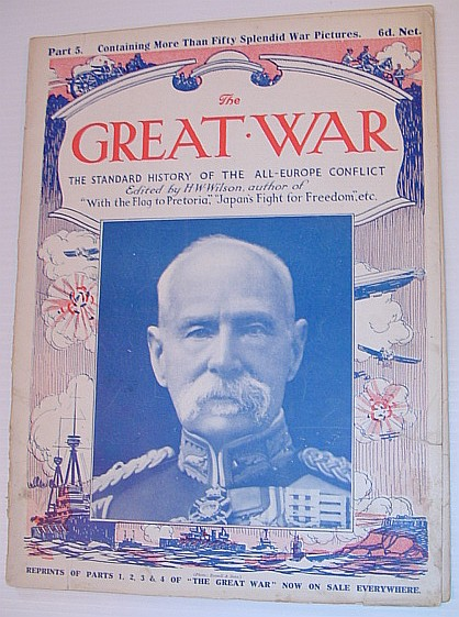 The Great War Magazine - Part 5: The Standard History of the All-Europe Conflict (World War 1/One), Wilson, H.W.: Editor
