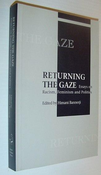 Returning the Gaze: Essays on Racism, Feminism and Politics