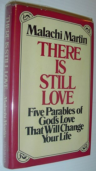 Image for There Is Still Love: Five Parables of God's Love That Will Change Your Life