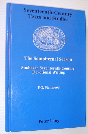 Image for The Sempiternal Season: Studies in Seventeenth-Century Devotional Writing (Seventeenth-Century Texts and Studies)