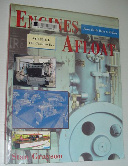 Image for Engines Afloat: From Early Days to D-Day, Vol. 1 : The Gasoline Era