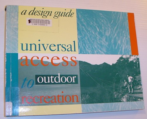 Image for Universal Access to Outdoor Recreation: A Design Guide