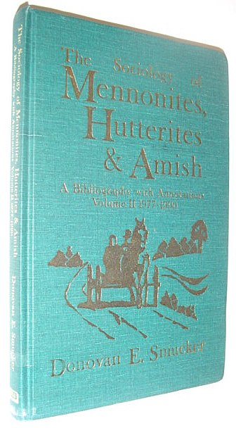 Image for The Sociology of Mennonites, Hutterites and Amish: A Bibliography with Annotations, Volume II 1977-1990